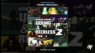 ManMan Savage -  Where Ya Bitch At [Young & Reckless 2]