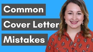 5 Cover Letter Mistakes That Keep You From Getting Interviews