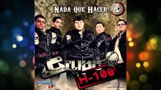 Grupo H-100 - Nada Que Hacer (Estudio 2014)