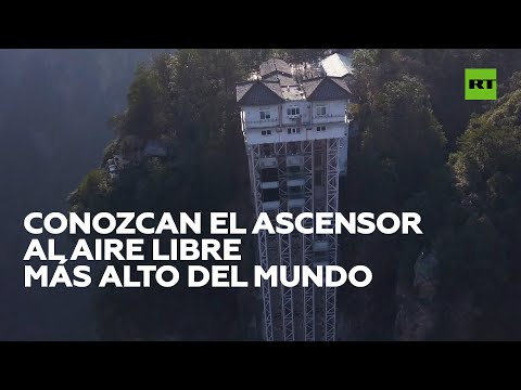Conozcan el ascensor al aire libre más alto del mundo