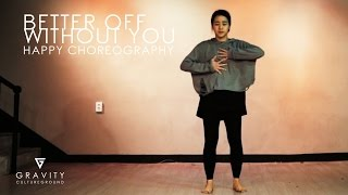 BETTER OFF WITHOUT YOU - AQUILO | HAPPY CHOREOGRAPHY | GRVTZN YT