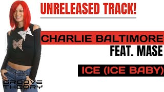 Charlie Baltimore feat Mase - Ice (Ice Baby) (No DJ Shouts - Full Track)