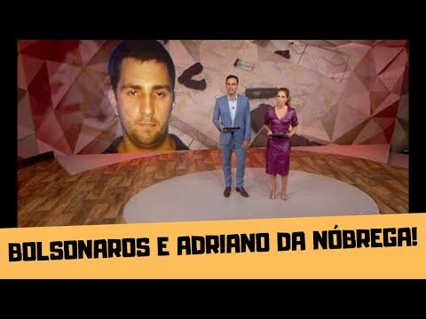 FANTÁSTICO FALA DO VÍNCULO ENTRE OS BOLSONAROS E ADRIANO DA NÓBREGA!