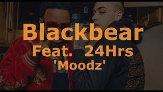 Blackbear feat 24hrs - Moodz Lyrics / Traducao PTBR