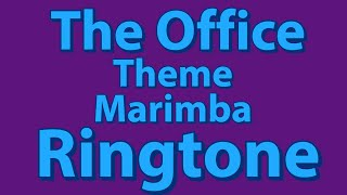 The Office Theme Marimba Remix Ringtone