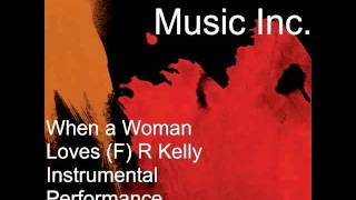 When a Woman Loves (F) R Kelly Instrumental Performance Track