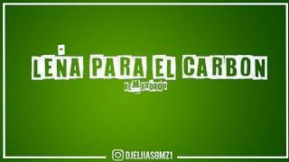 LEÑA PARA EL CARBÓN • J MASTERMIX • (RemixDrop) • Dj Eliias Gmz