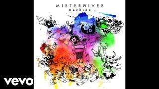 MisterWives - Machine (Audio)