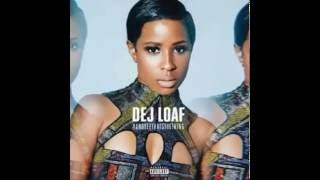 Dej Loaf - Hey There