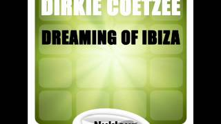 Dirkie Coetzee - Dreaming Of Ibiza (Original Mix)