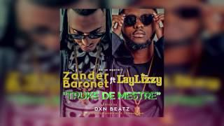 Zander Baronet - Truke De mestre ft.  Laylizzy (Prod by DXN Beatz)