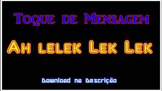 Toque de Mensagem - Ah lelek Lek lek