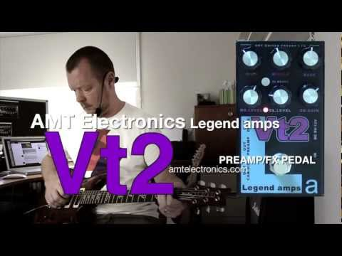 AMT Electronics : Vt2 Preamp & Effects Pedal