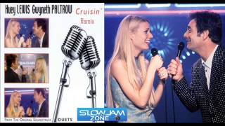 Cruising (Remix) Gwyneth Paltrow & Huey Lewis