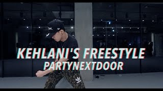KEHLANI'S FREESTYLE - PARTYNEXTDOOR / SUPER DO.H CHOREOGRAPHY