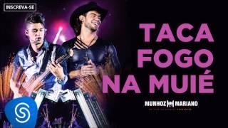 Munhoz & Mariano - Taca Fogo na Muié (Ao Vivo no Estádio Prudentão) [Áudio Oficial]