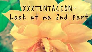 XXXTENTACION - Look at me part 2