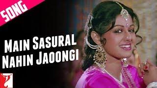 Main Sasural Nahin Jaoongi Song   Chandni   Sridevi   Rishi Kapoor   Vinod Khanna   Waheeda Rehman