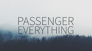 Passenger | Everything [Lyrics]