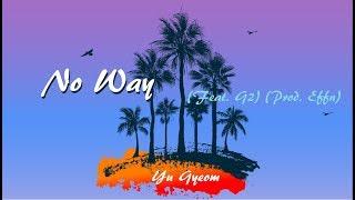 [Han/中字/Eng] YuGyeom of GOT7 - No Way feat. G2 (Prod. Effn)