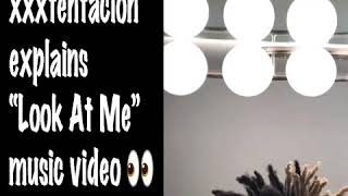 "XXXTentacion explains his ""Look At Me"" Music Video"