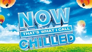 NOW That's What I Call Chilled | Official TV Ad