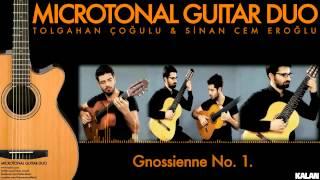 Tolgahan Çoğulu & Sinan Cem Eroğlu - Gnossienne No. 1. - [Microtonal Guitar Duo © 2015 Kalan Müzik]