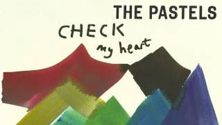 The Pastels - Check My Heart (Official Audio)