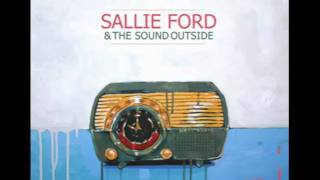 Sallie Ford & the Sound Outside - I Swear