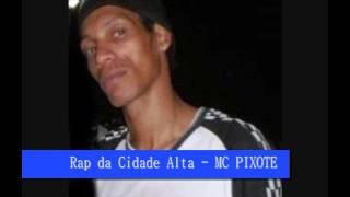 Rap da Cidade Alta - MC PIXOTE