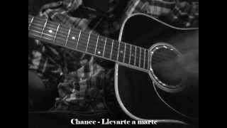 Chance - Llevarte a marte (Cover)