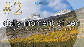 #2: Golden Mountain Paradise 4K Daily Moment of Zen | Pure Nature Video