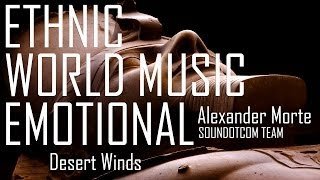 Royalty Free Music - World Music Ethnic Documentary | DESERT WINDS (DOWNLOAD:SEE DESCRIPTION)