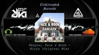 Rkayna, Face & Book - Ninja (Original Mix) Elektroshok Records