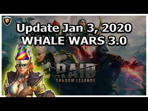 RAID Shadow Legends | Update Jan 3, 2020 | Whale Wars 3.0!