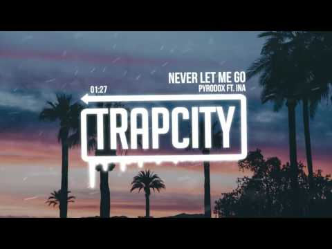Pyrodox - Never Let Me Go (ft. Ina)