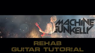Machine Gun Kelly - Rehab (GUITAR TUTORIAL)