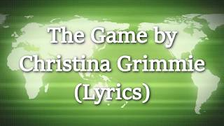 The Game - Christina Grimmie (Lyrics)
