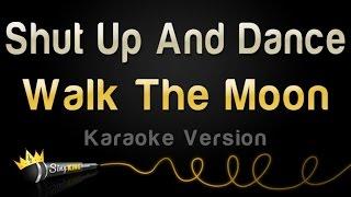 Walk The Moon - Shut Up And Dance (Karaoke Version)