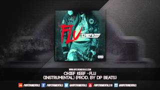 Chief Keef - Flu [Instrumental] (Prod. By DP Beats) + DL via @Hipstrumentals