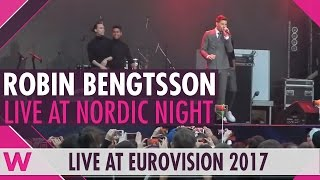 "Robin Bengtsson (Sweden 2017) ""I Can't Go On"" LIVE @ Nordic Night 2017"