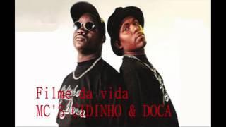 Filme da vida - MC'S CIDINHO & DOCA