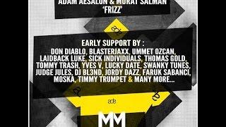 Adam Aesalon & Murat Salman - Frizz  (Club Inferno Kemer)