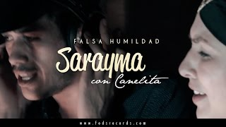 Sarayma ft. Canelita - Falsa Humildad (Video Oficial)