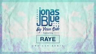 Jonas Blue - By Your Side(Two Can Remix)ft.RAYE