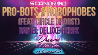 Scandroid - Pro-bots & Robophobes (feat. Circle of Dust) (Daniel Deluxe Remix) (Instrumental)