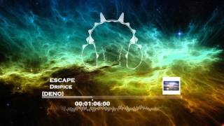 Dripice - ESCAPE [DENO]