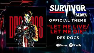 "WWE Survivor Series 2018 Official Theme/ ""Let me live / Let me Die"""