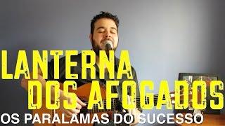 LANTERNA DOS AFOGADOS - OS PARALAMAS DO SUCESSO + Cifra e Tablatura Grátis/ Free Tabs