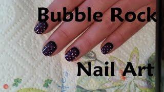 Bubble Rock Nail Art  | nailartando